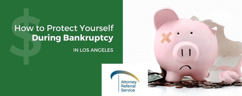 Protect Yourself During Bankruptcy
