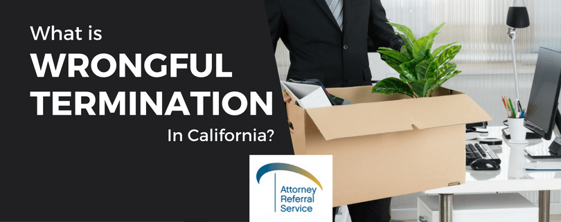 What is wrongful termination in California