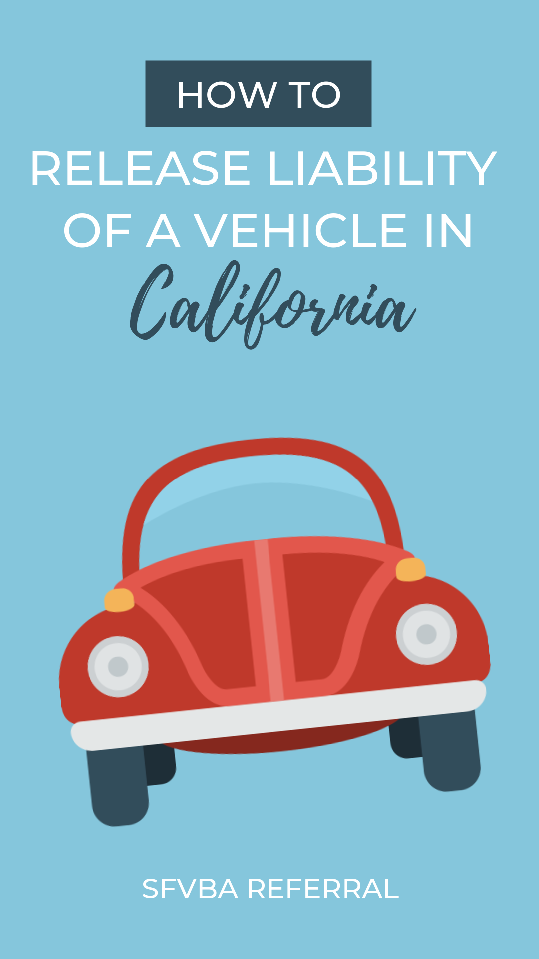 How to Release Liability of a Vehicle in California | SFVBA