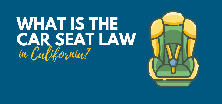 What Is The Car Seat Law In California Sfvba Referral