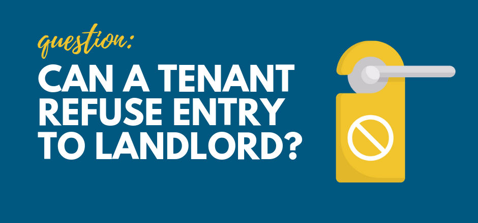 Can a Tenant Refuse Entry to Landlord in California? | SFVBA