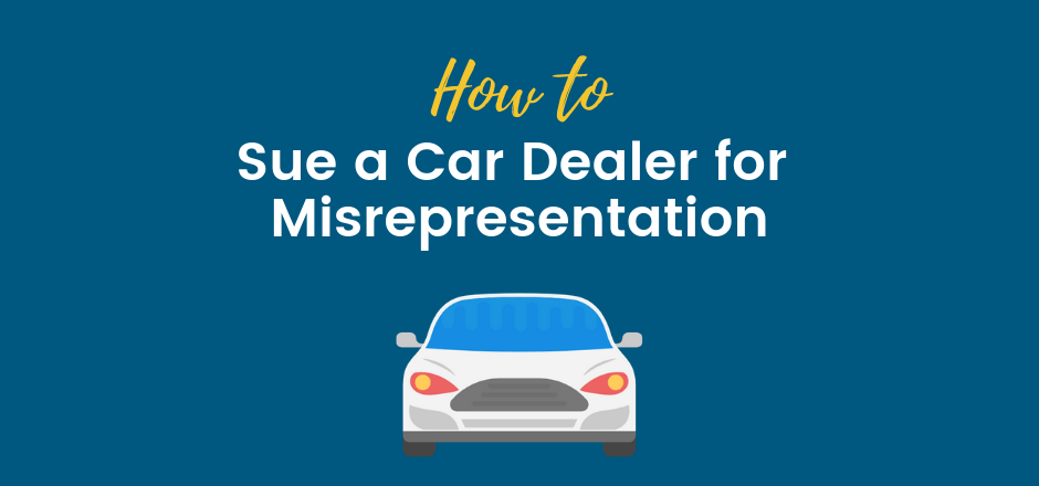 How To Sue A Car Dealership >> How To Sue A Car Dealer For Misrepresentation Sfvba Referral